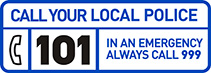 Call your local Police on 101. For emergencies call 999